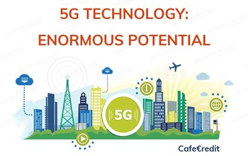 [INFORGRAPHIC] 5G TECHNOLOGY: ENORMOUS POTENTIAL